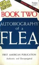 The V2 Autobiography Of A Flea ebook by Anonymous