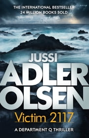 Victim 2117 - Department Q8: The most terrifying and personal case yet ebook by Jussi Adler-Olsen