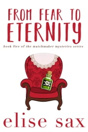 From Fear to Eternity ebook by Elise Sax