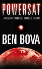 Powersat - A Thriller of Technology, Terrorism, and Hope ebook by Ben Bova