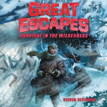 Great Escapes #4: Survival in the Wilderness audiobook by Steven Otfinoski