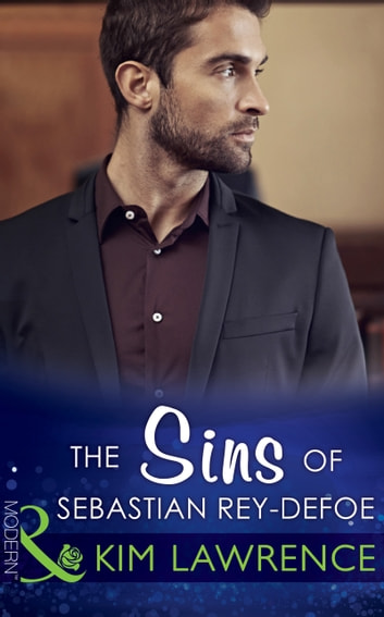 The Sins of Sebastian Rey-Defoe (Mills & Boon Modern) (Seven Sexy Sins, Book 3) ekitaplar by Kim Lawrence