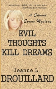 Evil Thoughts Kill Dreams ebook by Jeanne L. Drouillard