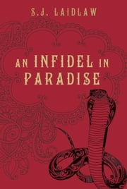 An Infidel in Paradise ebook by S.J. Laidlaw