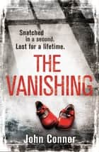 The Vanishing eBook by John Connor