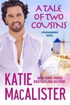 A Tale of Two Cousins ebook by Katie MacAlister