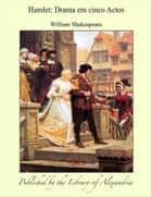 Hamlet: Drama em cinco Actos ebook by William Shakespeare
