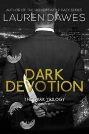 Dark Devotion - Dark Trilogy, #3 ebook by Lauren Dawes