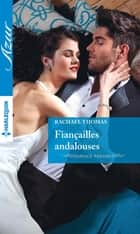 Fiançailles andalouses - Mariage arrangé ebook by Rachael Thomas