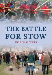 The Battle For Stow ebook by Rob Walters