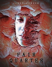 """Fair Quarter"" ebook by James Ferace"