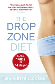 The Drop Zone Diet ebook by Jeannette Jackson