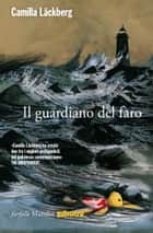 Il guardiano del faro ebook by Camilla Läckberg,Laura Cangemi