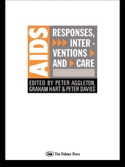 AIDS: Responses, Interventions and Care ebook by