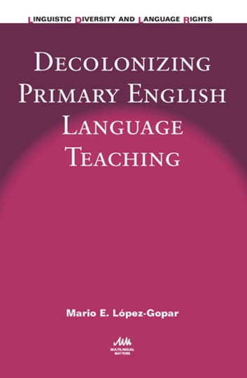 Decolonizing primary english language teaching ebook by mario e decolonizing primary english language teaching ebook by mario e lpez gopar fandeluxe Gallery