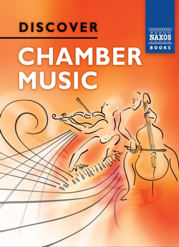 Discover Chamber Music ebook by Jeremy Siepmann