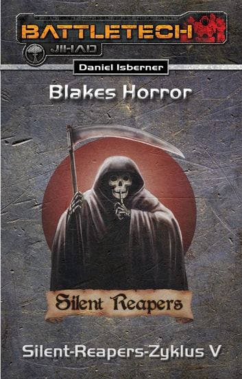 BattleTech: Silent-Reapers-Zyklus 5 - Blakes Horror ebook by Daniel Isberner