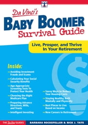 DaVinci's Baby Boomer Survival Guide - Live, Prosper, and Thrive In Your Retirement ebook by Barbara Rockefeller,Nick J. Tate
