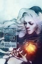 Skinner Luce - A Novel ebook by Patricia Ward