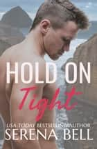Hold On Tight 電子書 by Serena Bell