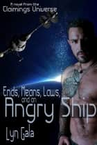 Ends, Means, Laws and an Angry Ship ebook by Lyn Gala