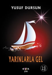 Yarınlarla Gel ebook by Yusuf Dursun