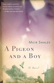 A Pigeon and a Boy - A Novel ebook by Meir Shalev
