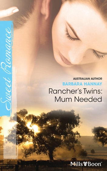 Rancher's Twins - Mum Needed ebook by Barbara Hannay