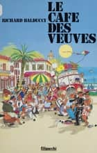 Le Café des veuves ebook by Richard Balducci