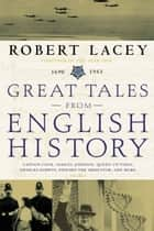 Great Tales from English History (3) ebook by Robert Lacey