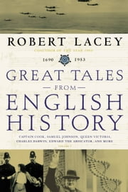Great Tales from English History (3) - Captain Cook, Samuel Johnson, Queen Victoria, Charles Darwin, Edward the Abdicator, and More ebook by Kobo.Web.Store.Products.Fields.ContributorFieldViewModel