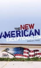 The New American Exceptionalism ebook by Donald E. Pease