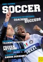 Soccer Strategies for Sustained Coaching Success ebook by Ashvin Saxena