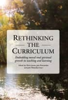 Rethinking the Curriculum ebook by Maria James