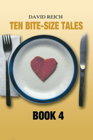 TEN BITE-SIZE TALES - BOOK 4 ebook by David Reich