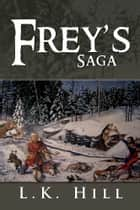 Frey's Saga ebook by L.K. Hill
