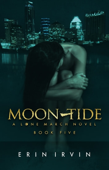 Moon-Tide (Lone March #5) ebook by Erin Irvin