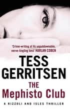The Mephisto Club - (Rizzoli & Isles series 6) ebook by Tess Gerritsen