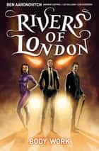 Rivers of London - Body Work #1 ebook by Ben Aaronovitch, Andrew Cartmel, Lee Sullivan