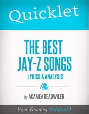 Quicklet on The Best Jay-Z Songs: Lyrics and Analysis ebook by Acamea  Deadwiler