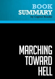 Summary of Marching Toward Hell: America and Islam After Iraq - Michael Scheuer ebook by Capitol Reader