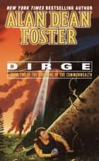 Dirge - Book Two of The Founding of the Commonwealth ebook by Alan Dean Foster