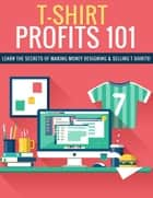 T-Shirt Profits ebook by SoftTech