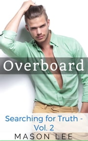 Overboard (Searching for Truth - Vol. 2) - Searching for Truth, #2 ebook by Mason Lee