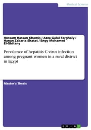 Prevalence of hepatitis C virus infection among pregnant women in a rural district in Egypt ebook by Hossam Hassan Khamis,Azza Galal Farghaly,Hanan Zakaria Shatat,Engy Mohamed El-Ghitany