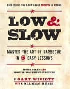 Low & Slow ebook by Gary Wiviott,Colleen Rush