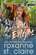 Ruff Around the Edges ebook by Roxanne St. Claire