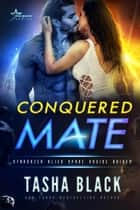 Conquered Mate - Stargazer Alien Space Cruise Brides #2 ebook by Tasha Black