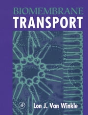 Biomembrane Transport ebook by Winkle, Lon J. Van