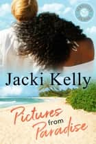 Pictures From Paradise ebook by Jacki Kelly